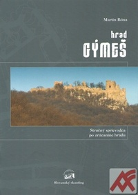 Hrad Gýmeš. Stručný sprievodca po zrúcanine hradu