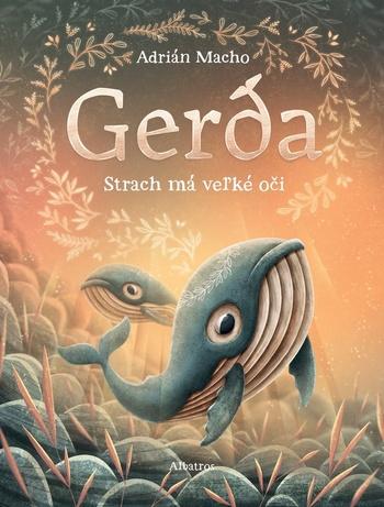 Gerda. Strach má veľké oči