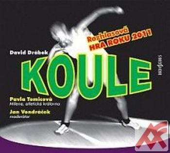 Koule. Rozhlasová hra roku 2011 - CD (audiokniha)