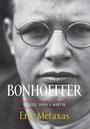 Bonhoeffer - kazateľ, špión, martýr