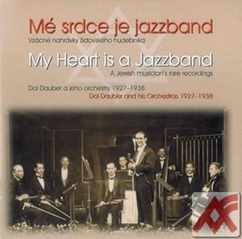 Mé srdce je jazzband. Vzácné nahrávky židovského hudebníka - CD