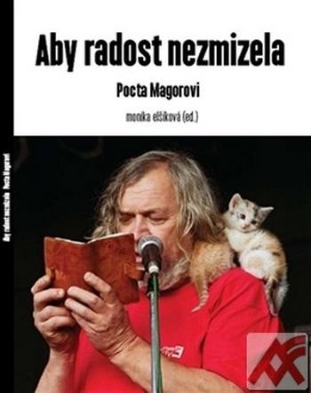 Aby radost nezmizela - Pocta Magorovi