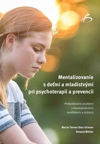 Mentalizovanie s deťmi a mladistvými pri psychoterapii a prevencii