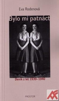 Bylo mi patnáct. Deník z let 1939-1940