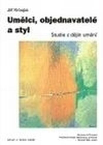 Umělci, objednavatelé a styl. Studie z dějin umění