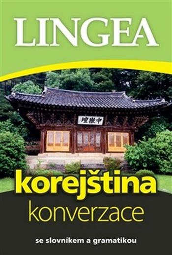 Korejština - konverzace. Se slovníkem a gramatikou