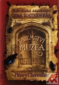 Tajemství muzea. Podivuhodná dobrodružství Toma Scatterhorna