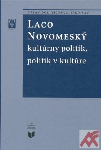 Laco Novomeský - kultúrny politik, politik v kultúre