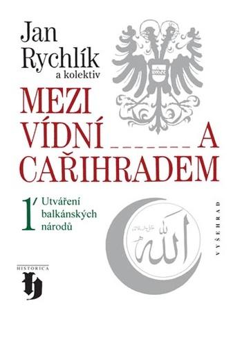 Mezi Vídní a Cařihradem 1