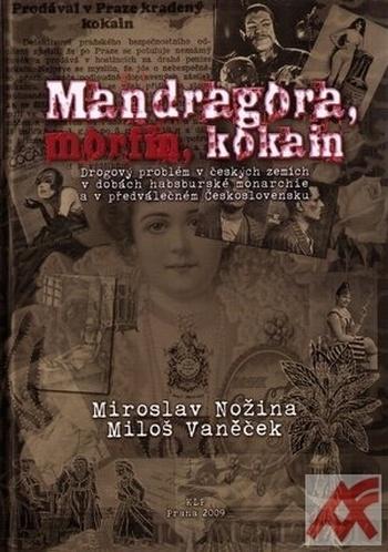Mandragora, morfin, kokain. Drogový problém v českých zemích v dobách habsburské