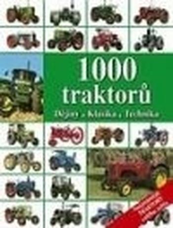 1000 traktorů - Dějiny, klasika, technika