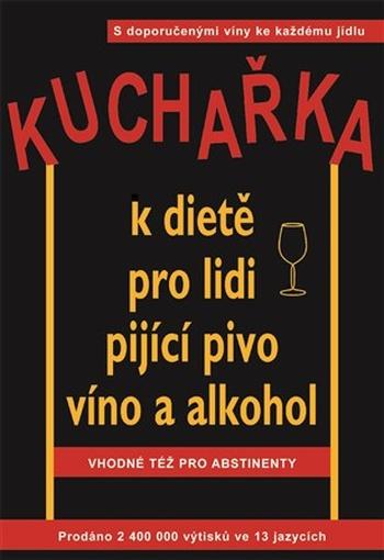 Kuchařka k dietě pro lidi pijící pivo, víno a alkohol