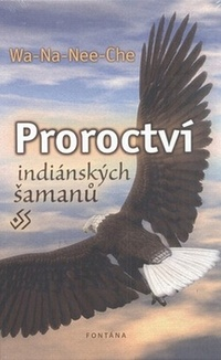 Proroctví indiánských šamanů