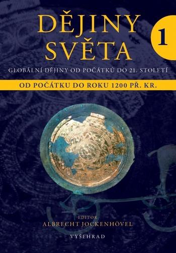 Dějiny světa 1. Globální dějiny od počátků až do 21. století