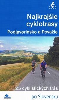 Najkrajšie cyklotrasy - Podjavorinsko a Považie