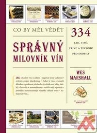 Co by měl vědět správný milovník vín. 334 rad, tipů, triků a technik pro enofily