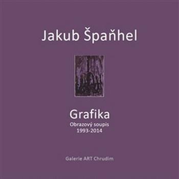 Jakub Špaňhel - Grafika. Obrazový soupis 1993 - 2014