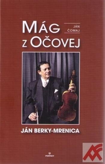 Mág z Očovej. Ján Berky-Mrenica + CD