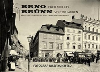 Brno před 100 lety / Brünn vor 100 jahren
