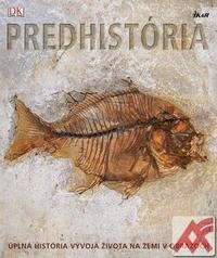 Predhistória. Úplná história vývoja života na zemi v obrazoch