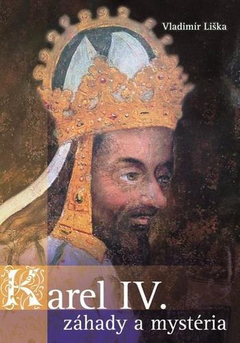 Karel IV. Záhady a mysteria