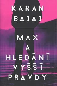 Max a hledání vyšší pravdy