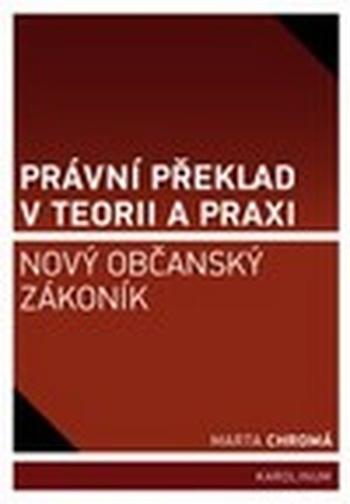 Právní překlad v teorii a praxi. Nový občanský zákoník