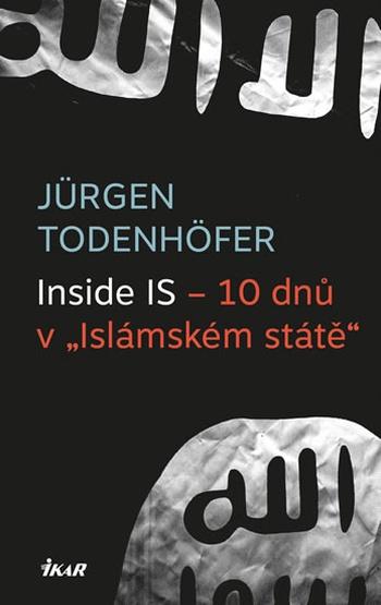 """Inside IS. 10 dnů v """"Islámském státě"""""""