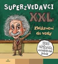 Superzvedavci XXL - Zbláznení do vedy