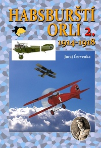 Habsburští orli 2. 1914 - 1918