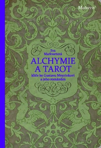 Alchymie a tarot. Klíče k románům Gustava Meyrinka