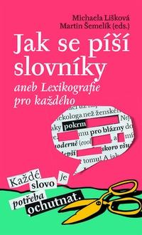 Jak se píší slovníky aneb Lexikografie pro každého