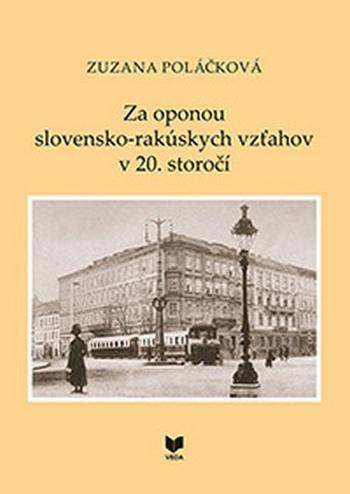 Za oponou slovensko-rakúskych vzťahov v 20. storočí