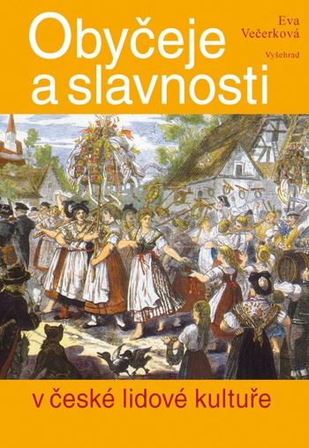 Obyčeje a slavnosti v české lidové kultuře