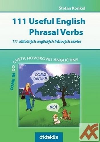 111 užitočných anglických frázových slovies / 111 Useful English Phrasal Verbs