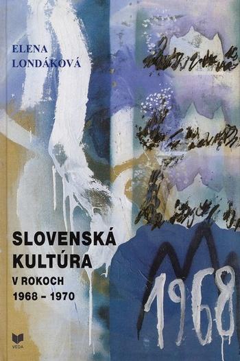 Slovenská kultúra v rokoch 1968 - 1970