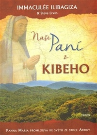 Naše paní z Kibeho. Panna Maria promlouvá ke světu