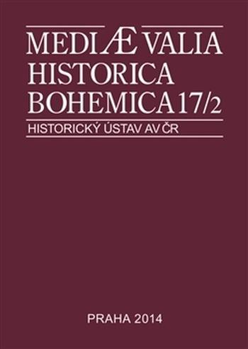 Mediaevalia Historica Bohemica 17/2 2014