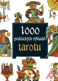 1000 praktických výkladů tarotu