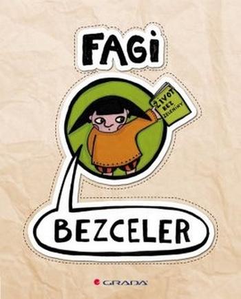 Fagi - Bezceler. Život bez zeleniny