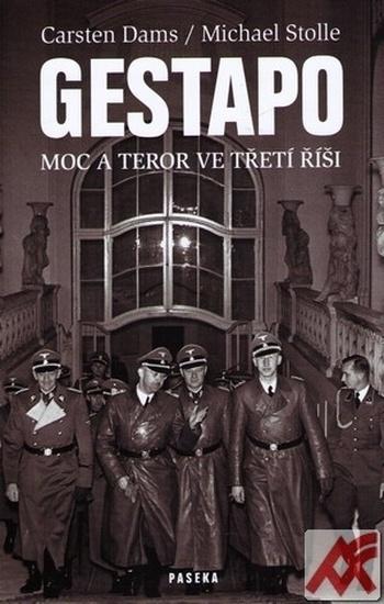 Gestapo. Moc a teror ve Třetí říši