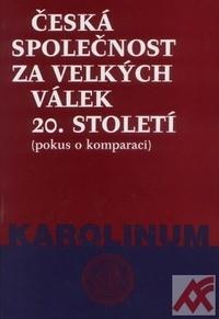 Česká společnost za velkých válek 20. století