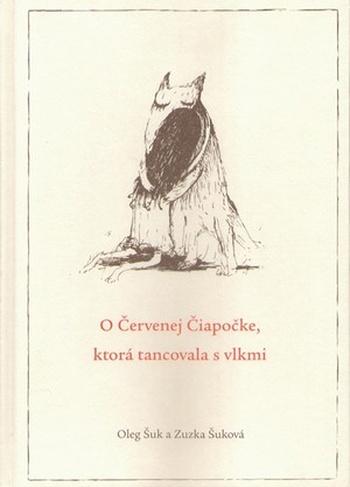 O Červenej čiapočke, ktorá tancovala s vlkmi