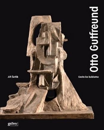 Cesta ke kubismu. Otto Gutfreund