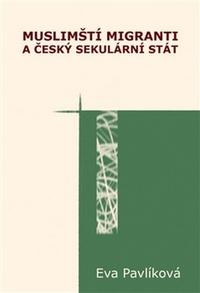 Muslimští migranti a český sekulární stát