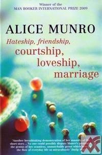 Hateship, Friendship, Courtship, Loveship, Marriage. Stories