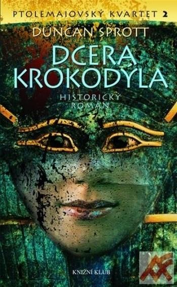 Dcera krokodýla - Ptolemaiovský kvartet 2