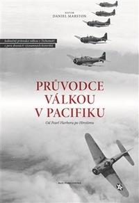 Průvodce válkou v Pacifiku. Od Pearl Harboru po Hirošimu