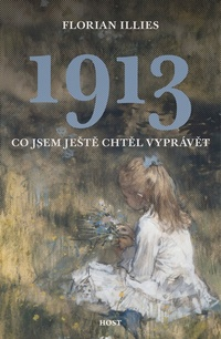 1913. Co jsem ještě chtěl vyprávět