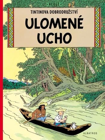 Tintinova dobrodružství (6). Ulomené ucho